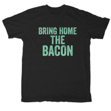 Wassi's Bring Home the Bacon T-Shirt