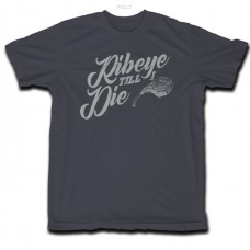 T-Shirt - Ribeye till I Die